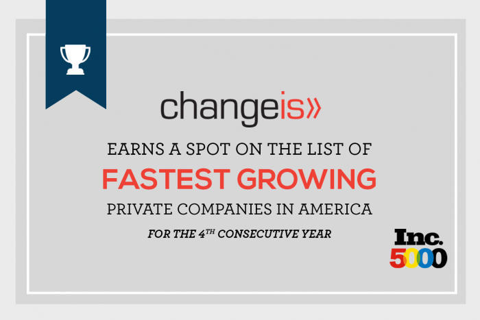 Changeis Awarded Prestigious Place on Inc. 5000 List for Fourth Consecutive Year