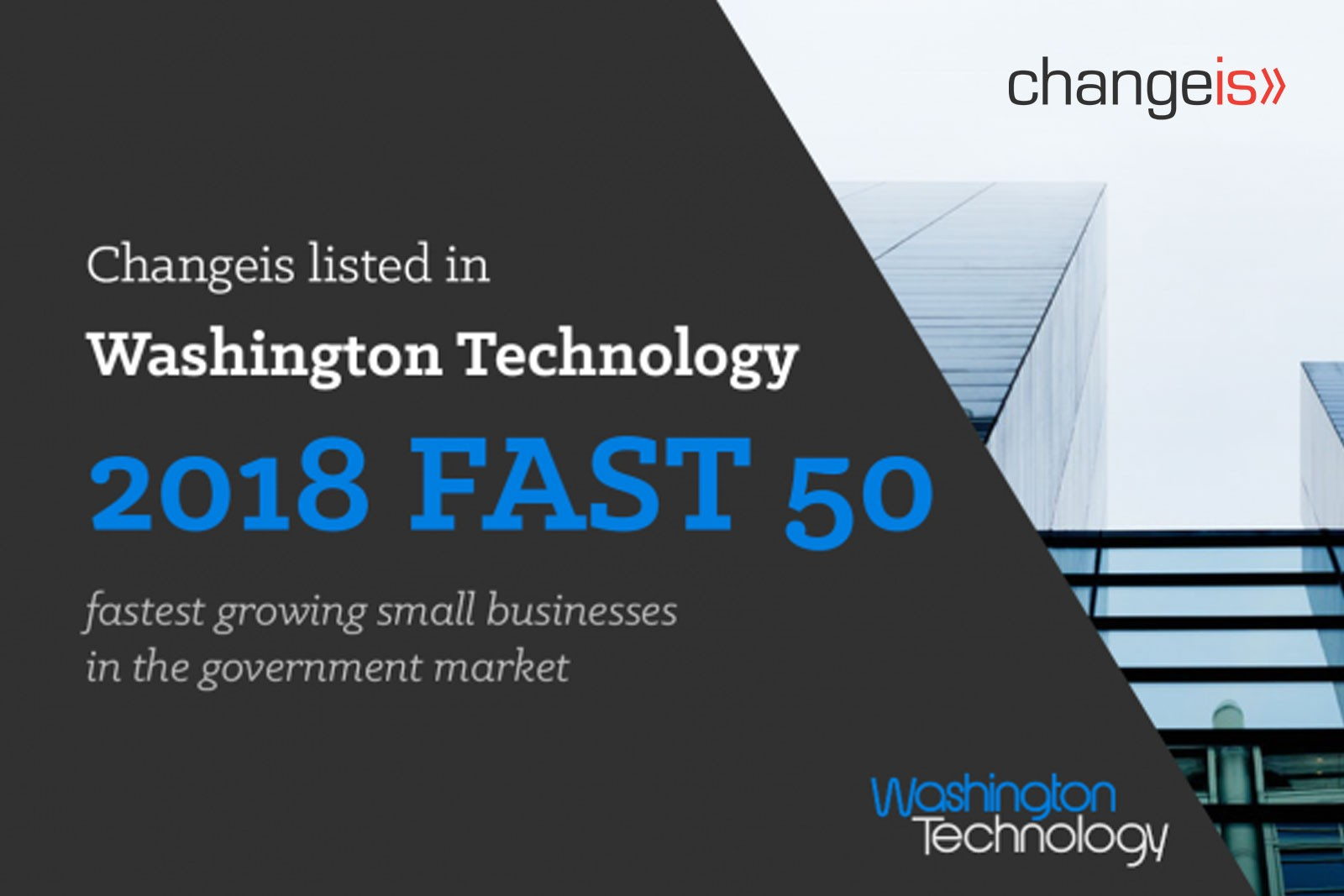 Changeis Listed in Washington Technology 2018 Fast 50